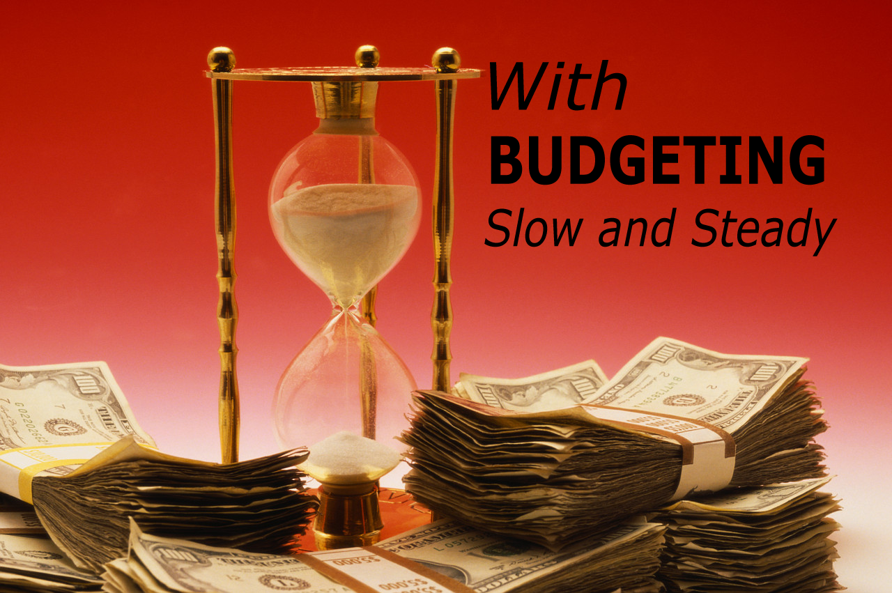 With Budgeting Slow And Steady Wins The Race Life Then Finance