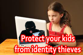 Protect Your Kids from Identity Thieves