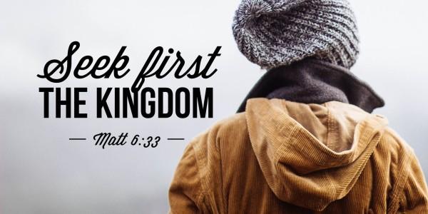 seek first the kingdom of God